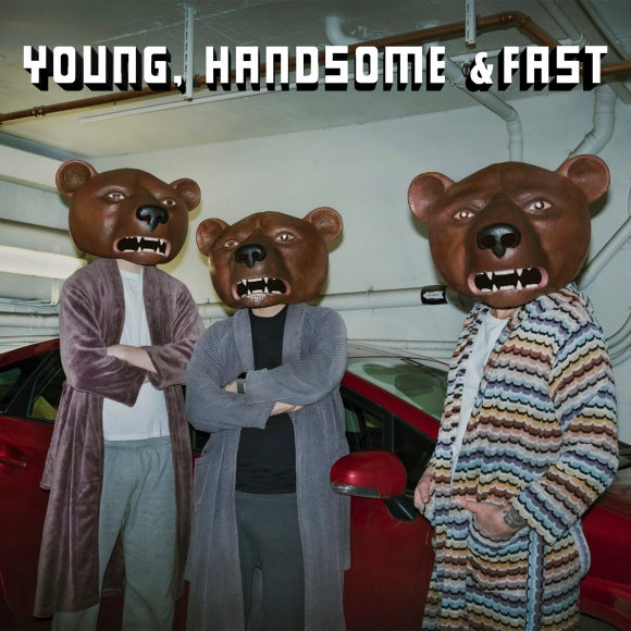 Teddybears-Young-Handsome-Fast-S
