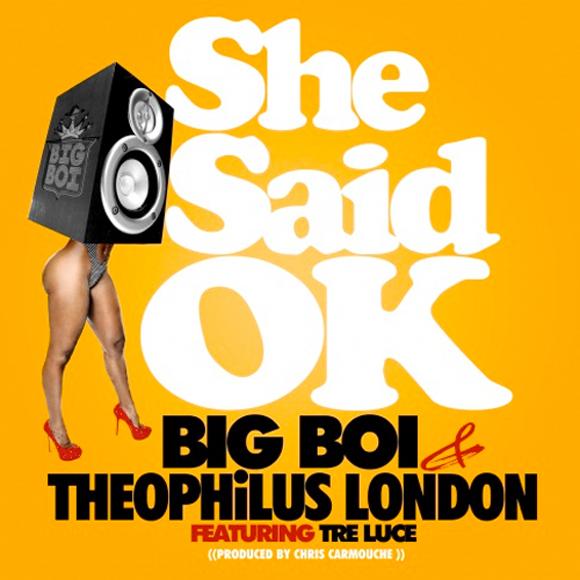 Big Boi - She Said Ok-S