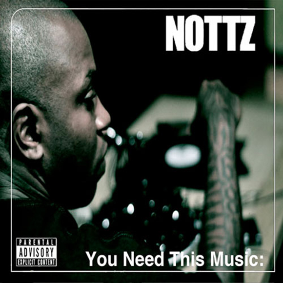 Nottz You need this music