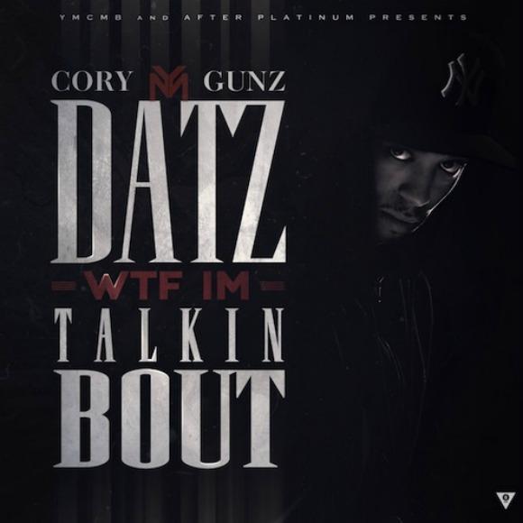 cory-gunz-Datz-WTF-Im-Talkin-Bout-S