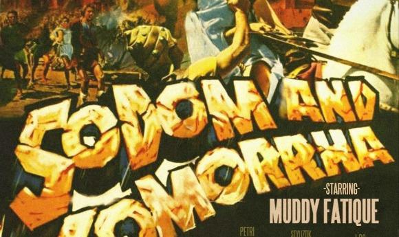 muddy-fatique-sodom-and-gomorra-L