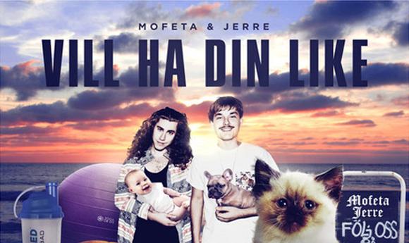 Mofeta & Jerre - vill ha din like.L