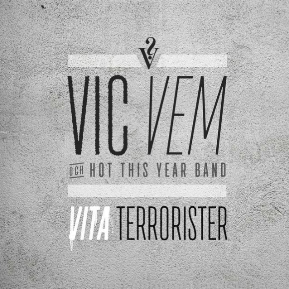 vic-vem-vita-terrorister-S