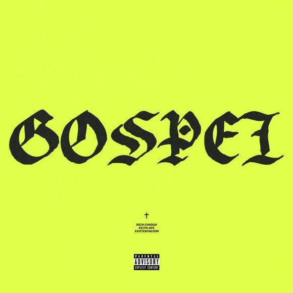 Chigga-XXXTentacion-Keith-Nya-Gospel-S