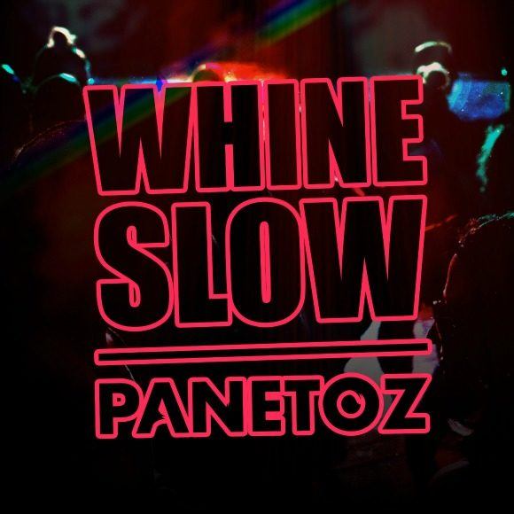 Panetoz-Whine-Slow-S