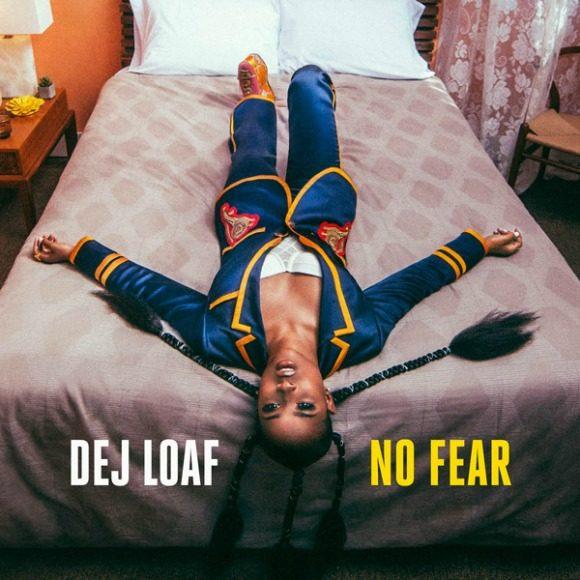 dej-loaf-no-fear-s
