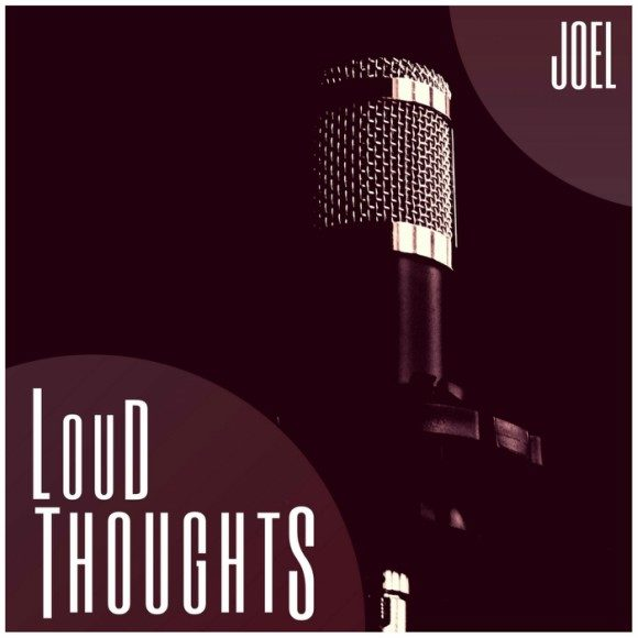 joel-loud-thoughts-S