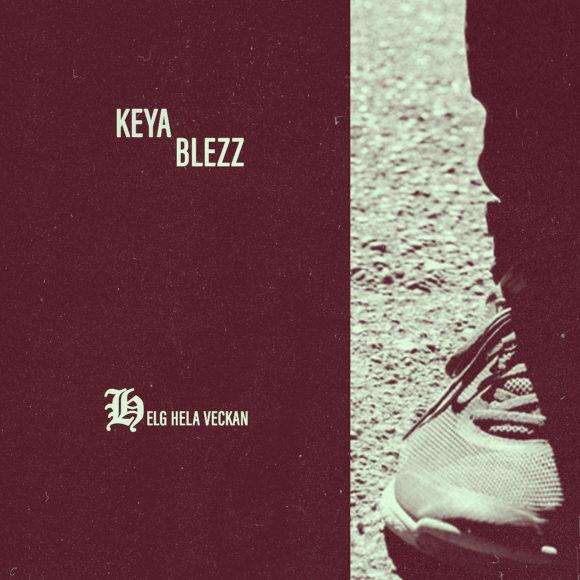 Keya-Blezz-Helg-Hela-Veckan-S