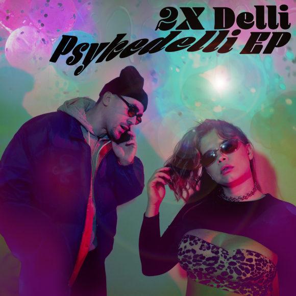 2X-Delli-Psykedelli-EP-S