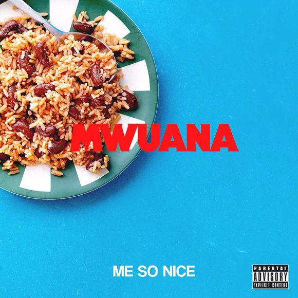 Mwuana-Me-So-Nice-S