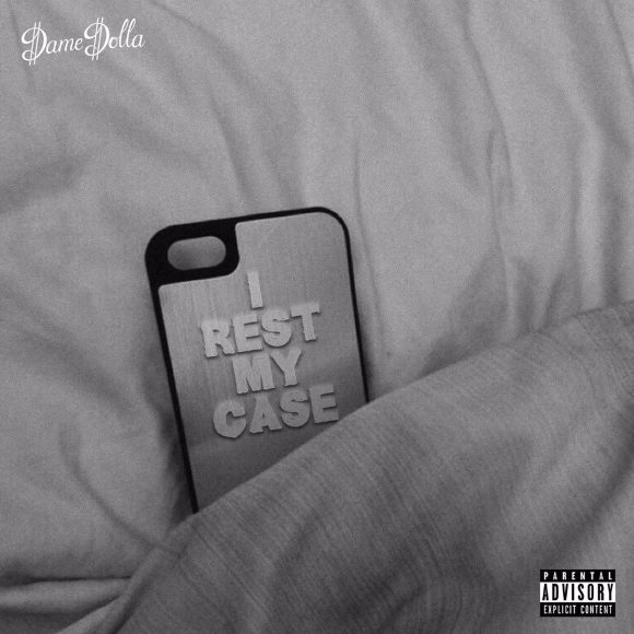Dame-Dolla-I-Rest-My-Case-S