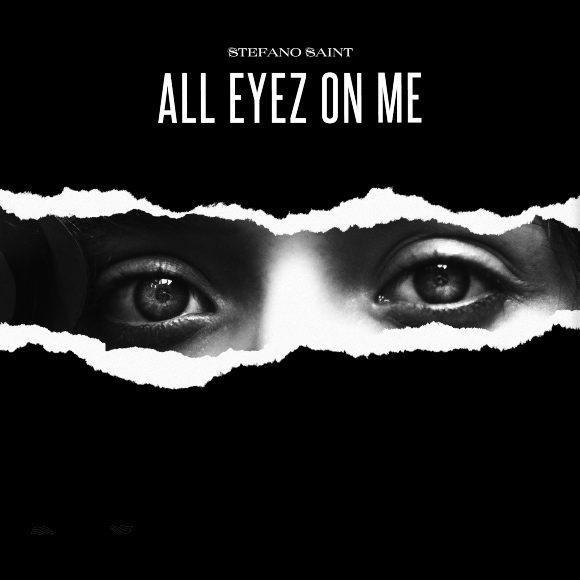 Stefano-Saint-All-Eyez-On-Me-S