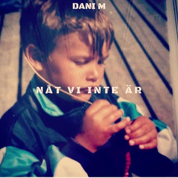 Dani-M-Nåt-Vi-Inte-Är-S